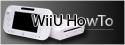 WiiU HowTo / Faq